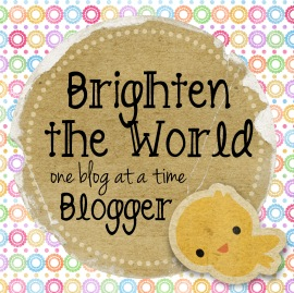 Brighten the World Blogger Award