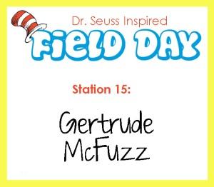 Station 15- Gertrude McFuzz