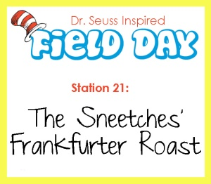 Station 21- Sneetches Frankfurter Roast