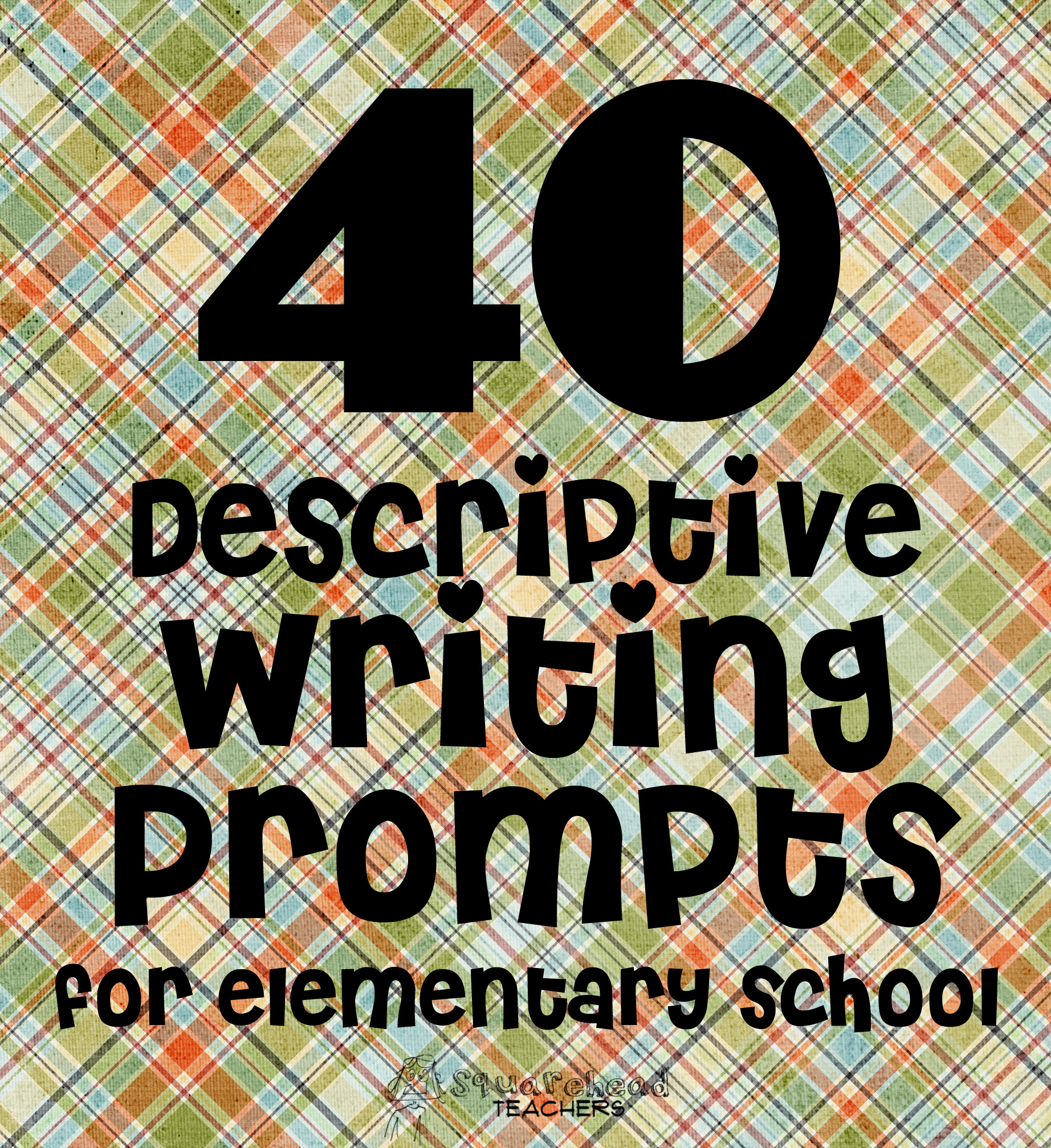 40 descriptive writing prompts for elementary school squarehead 40 descriptive writing prompts for elem school