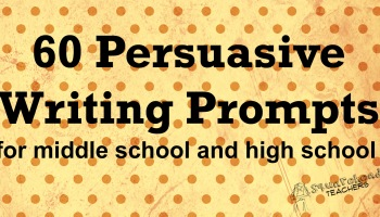 persuasive writing prompts for kids  squarehead teachers persuasive writing prompts for middle school amp high school