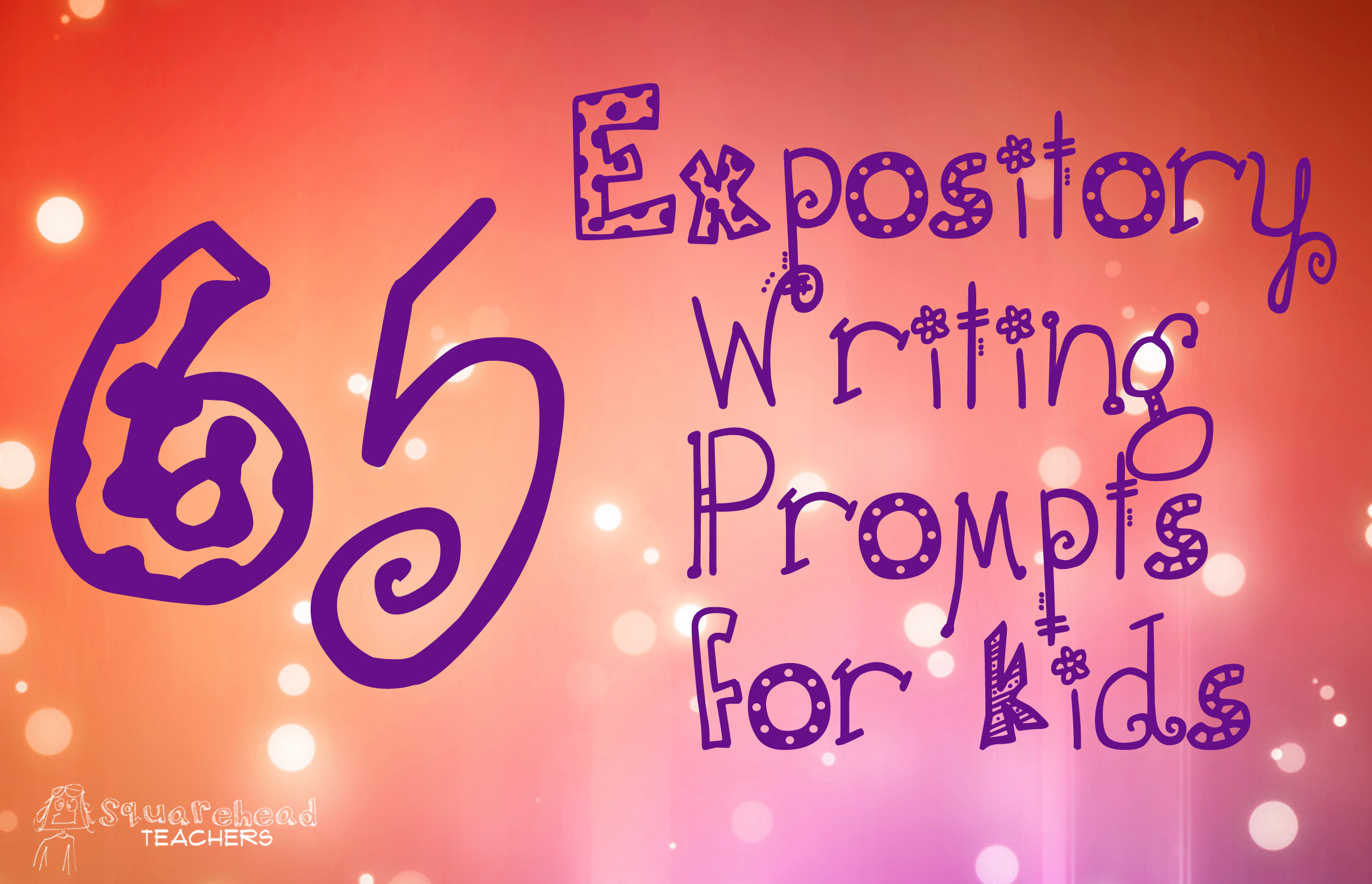 expository prompts for kids squarehead teachers 65 expos prompts