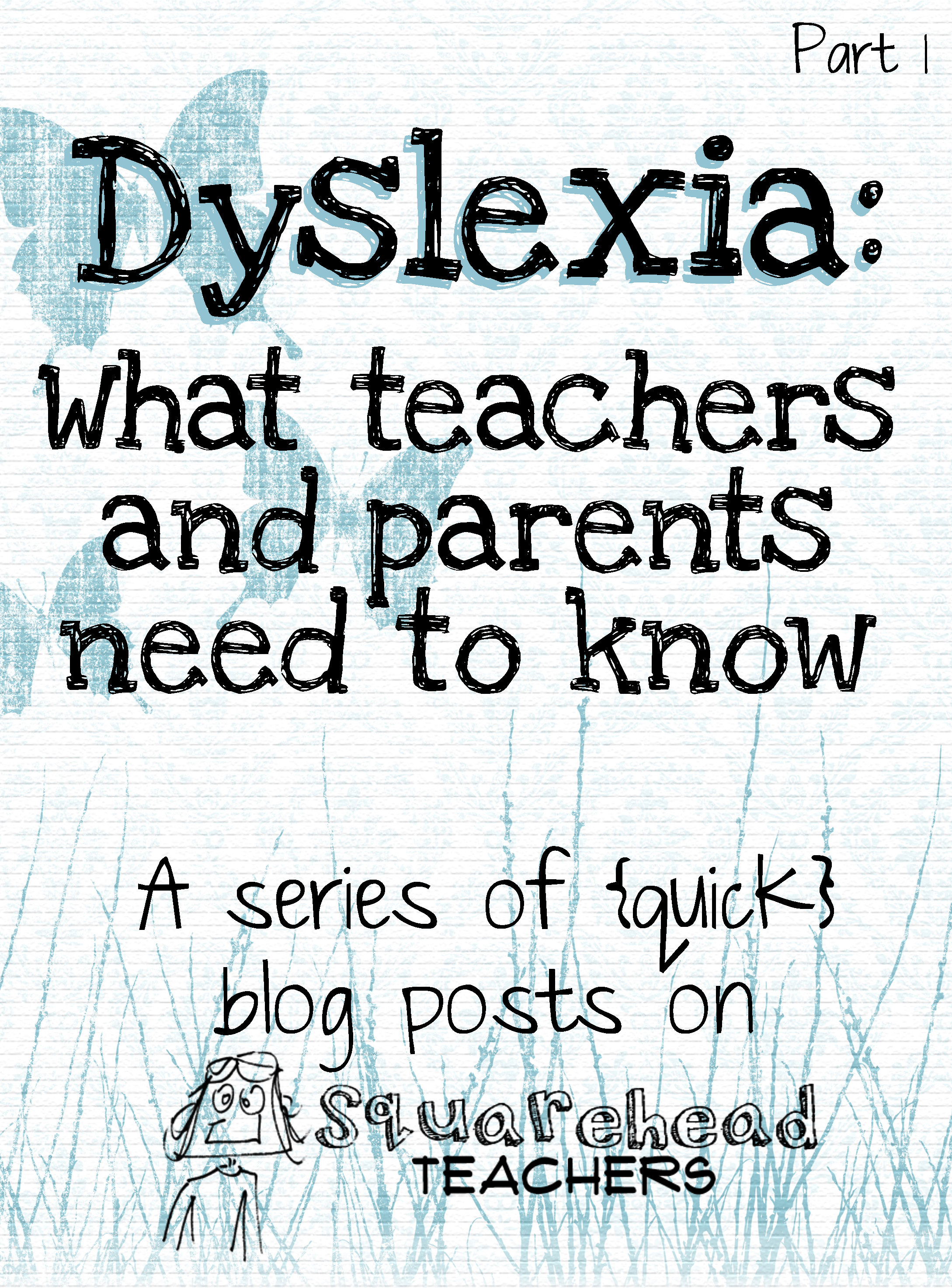 Do not expect a dyslexic to copy text from a board or book