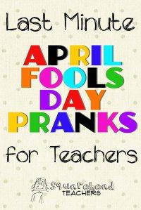 (No Prep) April Fool's Day Pranks for Teachers