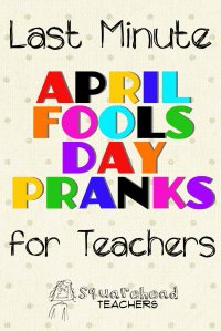 (No Prep) April Fool's Day Pranks for Teachers