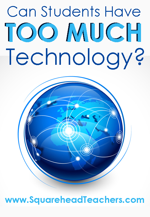Can Students Have Too Much Technology?