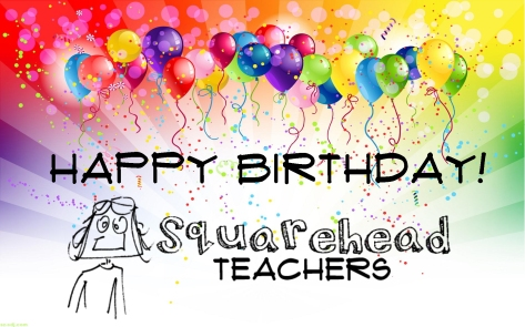 happy birthday squarehead teachers